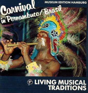Living Musical Traditions - Carnival In Pernambuco, Brasil (CD)