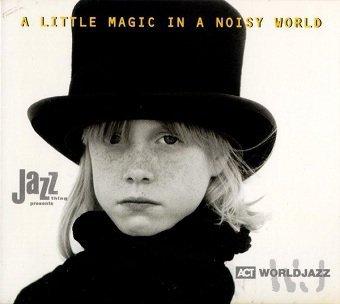 A Little Magic In A Noisy World (CD)
