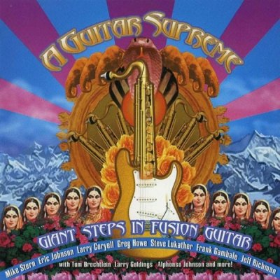 A Guitar Supreme - Giant Steps In Fusion Guitar (CD)