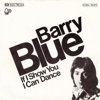 Barry Blue - If I Show You I Can Dance (7)