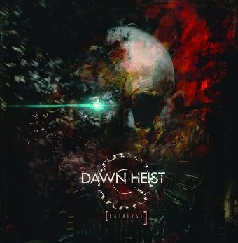 Dawn Heist - Catalyst (CD)