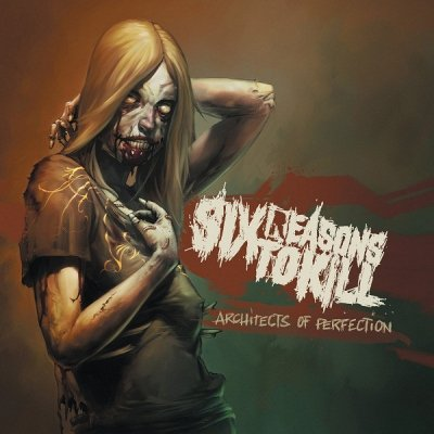 Six Reasons To Kill - Architects Of Perfection (CD)
