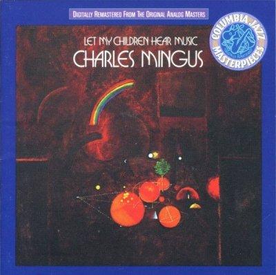 Charles Mingus - Let My Children Hear Music  (CD)