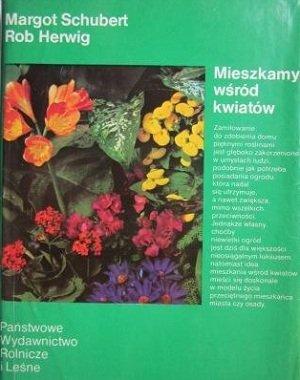 Margot Schubert, Rob Herwig - Mieszkamy Wśród Kwiatów