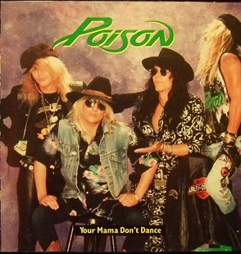 Poison - Your Mama Don't Dance (12)