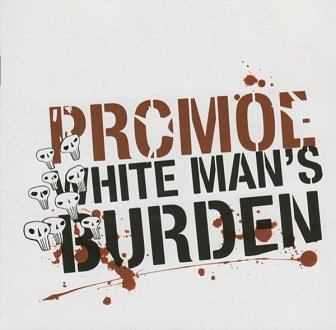 Promoe - White Man's Burden (CD)