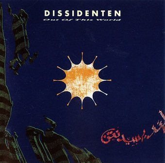 Dissidenten - Out Of This World (CD)