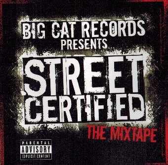 Big Cat Records Presents - Street Certified The Mixtape (CD)