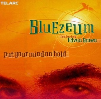 Bluezeum - Put Your Mind On Hold (CD)