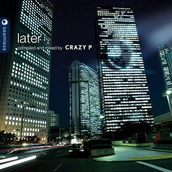 Crazy P - Later Compiled And Mixed By Crazy P (CD)