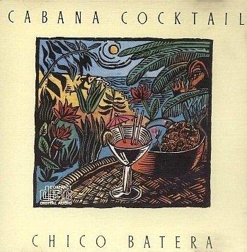 Chico Batera - Cabana Cocktail (CD)