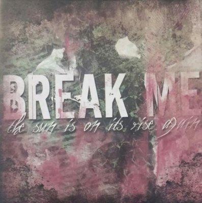Break Me - The Sun Is On Its Rise Again (CD)