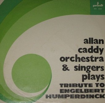 Allan Caddy Orchestra & Singers Plays - Tribute To Engelbert Humperdinck (LP)