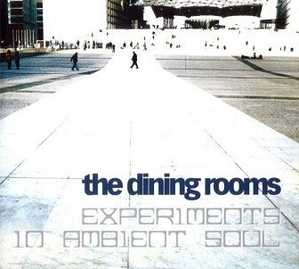 The Dining Rooms - Experiments In Ambient Soul (CD)