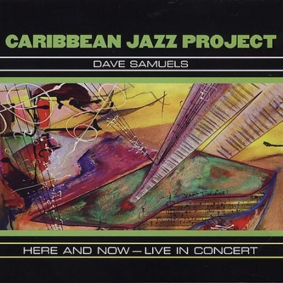 Caribbean Jazz Project, Dave Samuels - Here And Now - Live In Concert (2CD)