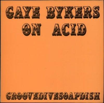 Gaye Bykers On Acid - Groovedivesoapdish (CD)