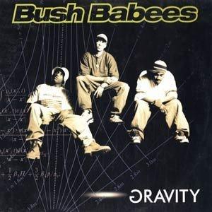 Bush Babees - Gravity (LP)