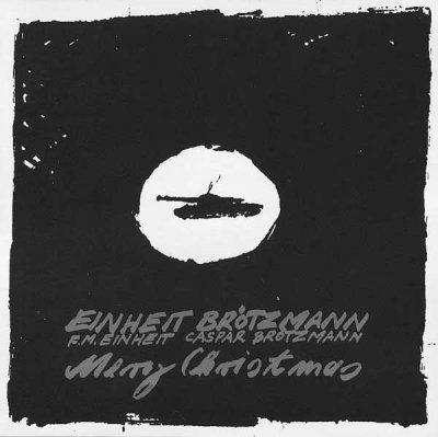 F.M. Einheit / Caspar Brötzmann - Merry Christmas (CD)