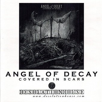 Angel Of Decay - Covered In Scars (CD-R)