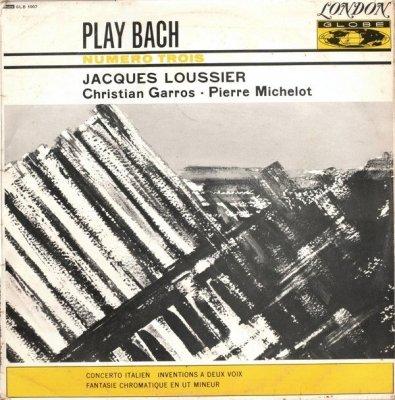 Jacques Loussier / Christian Garros / Pierre Michelot - Play Bach Numero Trois (LP)
