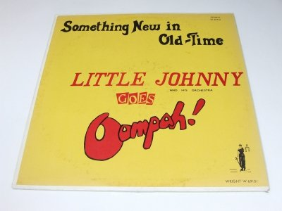 Something New In Old-Time Little Johnny Goes Oompah! (LP)