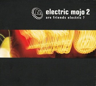 Electric Mojo 2 - Are Friends Electric? (CD)