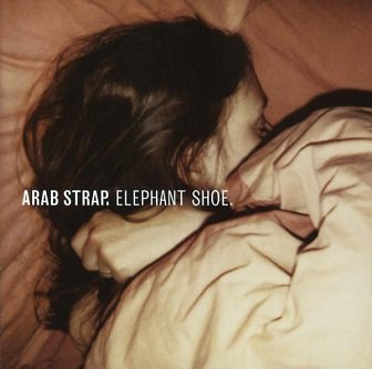 Arab Strap - Elephant Shoe (CD)
