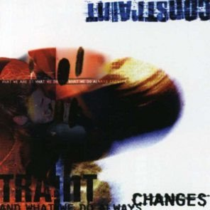Constraint - What We Are Is What We Do And What We Do Always Changes (CD)