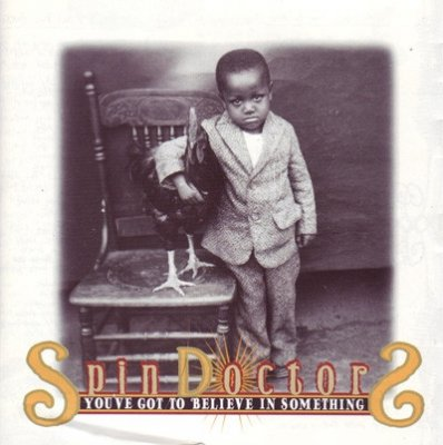 Spin Doctors - You've Got To Believe In Something (CD)