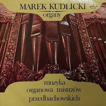 Marek Kudlicki - Muzyka Organowa Mistrzów Przedbachowskich (LP)