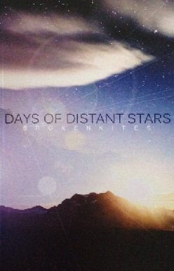 Brokenkites - Days Of Distant Stars (MC)