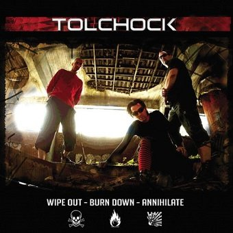 Tolchock - Wipe Out - Burn Down - Annihilate (CD)