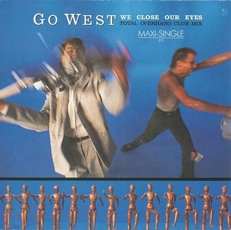 Go West - We Close Our Eyes (Total Overhang Club Mix) (12)