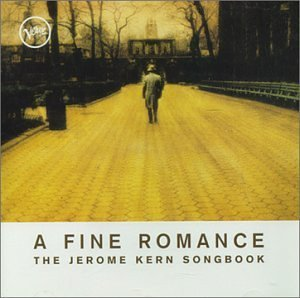 A Fine Romance: The Jerome Kern Songbook (CD)