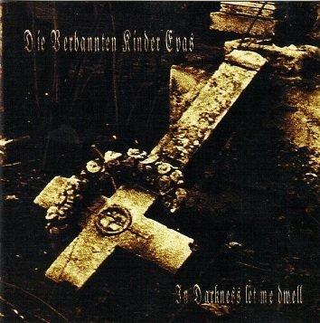 Die Verbannten Kinder Evas - In Darkness Let Me Dwell (CD)