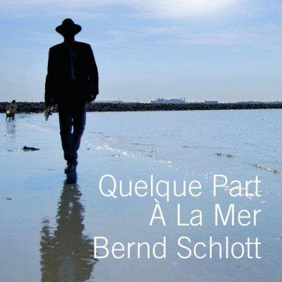 Bernd Schlott - Quelque Part A La Mer (CD)