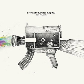 Bronnt Industries Kapital - Hard For Justice (CD)