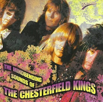 The Chesterfield Kings - The Mindbending Sounds Of... (CD)