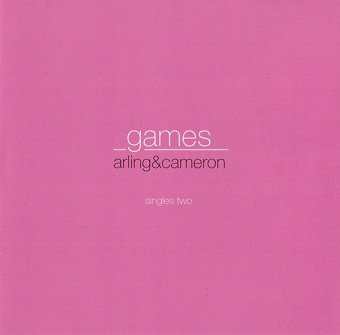 Arling & Cameron - Games (Singles Two) (Maxi-CD)