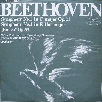 Ludwig van Beethoven, Polish National Radio Symphony Orchestra, Stanislaw Wislocki - Symphony No. 1 In C Major Op. 21 - Symphony No. 3 In E Flat Major Eroica Op. 55 (2LP)