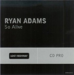 Ryan Adams - So Alive (Maxi-CD)