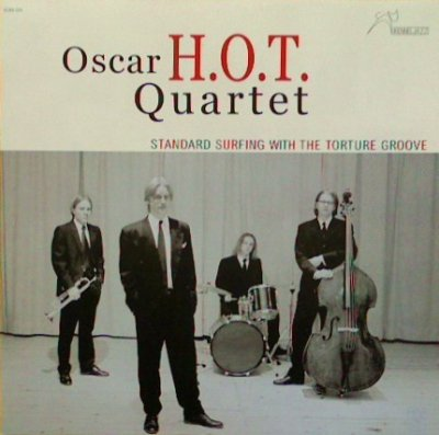 Oscar H.O.T. Quartet - Standard Surfing With The Torture Groove (CD)