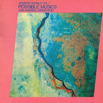 Jon Hassell, Brian Eno - Fourth World Vol. 1 - Possible Musics (LP)