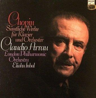 Chopin - Claudio Arrau, London Philharmonic Orchestra, Eliahu Inbal - Sämtliche Werke Für Klavier Und Orchester (LP)