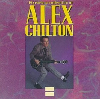 Alex Chilton - 19 Years: A Collection Of Alex Chilton (CD)