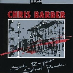 Chris Barber - South Rampart Street Parade (CD)