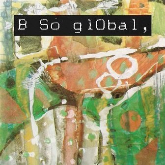 B So glObal - B So glObal (CD)