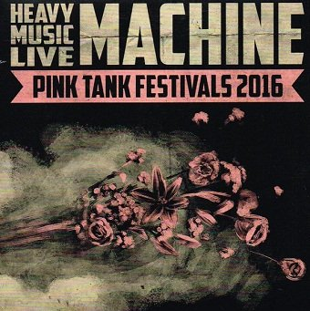 Heavy Music Live Machine Pink Tank Festivals 2016 (CD)