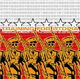 Training For Utopia - Throwing A Wrench Into The American Music Machine (CD)