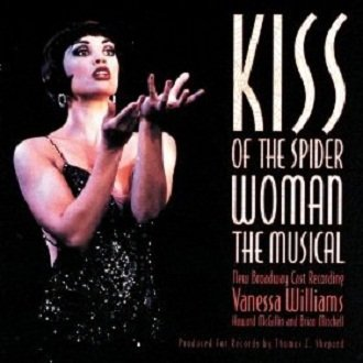 Vanessa Williams, Howard McGillin And Brian Mitchell - Kiss Of The Spider Woman: The Musical - New Broadway Cast Recording (CD)